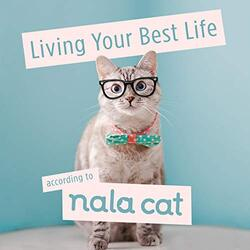 Living Your Best Life According to Nala Cat, Hardcover Book, By: Nala Cat