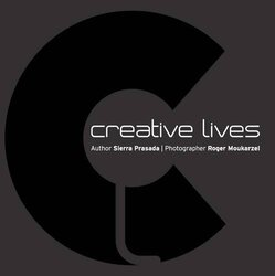 Creative Lives, Hardcover Book, By: Roger Moukarzel Sierra Prasada