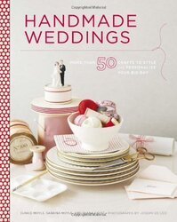 chrHandmade Weddings: More Than 50 Crafts to Personalize Your Big Day, Paperback Book, By: Eunice Moyle