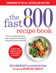 The Fast 800 Recipe Book : Low-carb, Mediterranean Style Recipes for Intermittent Fasting and Long-term Health, Paperback Book, By: Dr Clare Bailey
