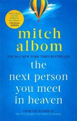The Next Person You Meet in Heaven: The sequel to The Five People You Meet in Heaven, Paperback Book, By: Mitch Albom