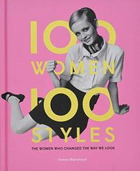 100 Women 100 Styles, Hardcover Book, By: Tamsin Blanchard