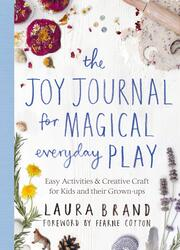 The Joy Journal for Magical Everyday Play, Paperback Book, By: Laura Brand - Fearne Cotton