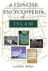 A Concise Encyclopedia of Islam, Paperback, By: Gordon Newby