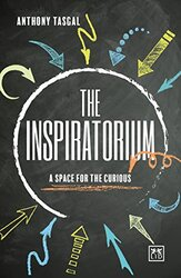 Inspratorium - A Space for the Curious, Hardcover Book, By: Anthony Tasgal