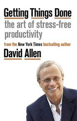 Getting Things Done: The Art of Stress-free Productivity, Paperback Book, By: David Allen