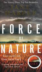 Force of Nature: by the author of the Sunday Times top ten bestseller, The Dry, Paperback Book, By: Jane Harper