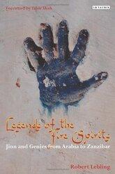 Legends of the Fire Spirits: Jinn and Genies from Arabia to Zanzibar, Hardcover Book, By: Robert Lebling