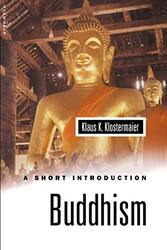Buddhism: A Short Introduction (Oneworld Short Guides), Paperback, By: Klaus K. Klostermaier