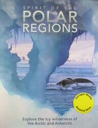 Spirit Of The Polar Regions, Hardcover Book, By: Various