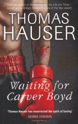 Waiting for Carver Boyd, Hardcover Book, By: Thomas Hauser