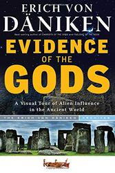 Evidence of the Gods: A Visual Tour of Alien Influence in the Ancient World, Paperback Book, By: Erich von Daniken