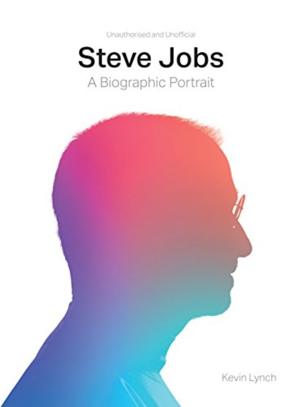 Steve Jobs: A Biographic Portrait, Hardcover Book, By: Kevin Lynch