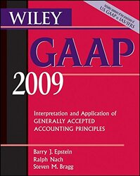Wiley GAAP: Interpretation and Application of Generally Accepted Accounting Principles (GAAP: Interp, Paperback, By: Barry J. Epstein