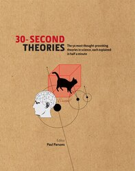 30-second Theories: The 50 Most Thought-provoking Theories in Science, Hardcover Book, By: Paul Parsons