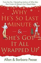 Why He's So Last Minute and She's Got It All Wrapped Up, Paperback, By: Allan Pease