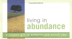 Living in Abundance: A Coupon Gift to Enhance and Enrich You (Coupon Collections), Paperback Book, By: Sourcebooks Inc
