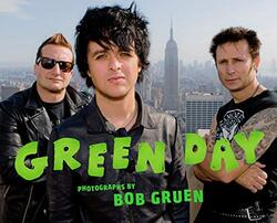 Green Day:Photographs by Bob Gruen: Photographs by Bob Gruen, Hardcover Book, By: Bob Gruen