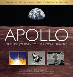 Apollo: The Epic Journey to the Moon, 1963 - 1972, Hardcover Book, By: David West Reynolds