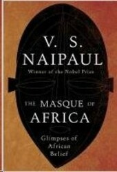 The Masque of Africa, Paperback Book, By: V. S. Naipaul