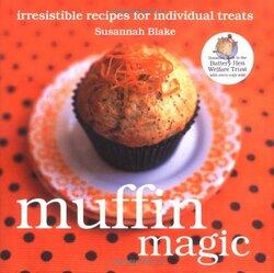 Muffin Magic: Irresistible Recipes for Individual Treats, Hardcover Book, By: Susannah Blake