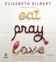 Eat, Pray, Love: One Woman's Search for Everything Across Italy, India and Indonesia, Audio CD, By: Elizabeth Gilbert