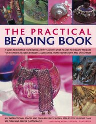 The Practical Beading Book: A Guide to Creative Techniques and Styles with Over 70 Easy-to-follow Pr, Paperback, By: Lucinda Ganderton