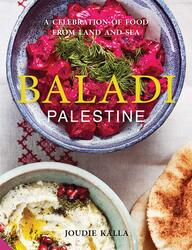 Baladi: palestine- A Celebration of Food from Land and Sea, Hardcover Book, By: Joudie Kalla