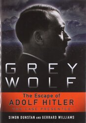 Grey Wolf: The Escape of Adolf Hitler, Hardcover Book, By: Simon Dunstan