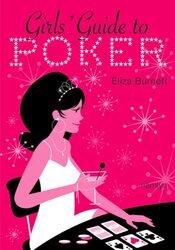 Girls' Guide to Poker, Paperback, By: Eliza Burnett