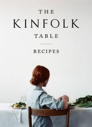 The Kinfolk Table: Recipes for Small Gatherings, Hardcover Book, By: Williams Nathan