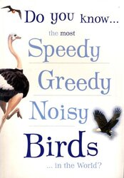Do You Know the Most Speedy, Greedy, Noisy Birds of the World?, Paperback Book, By: Various