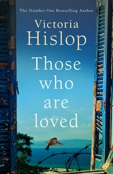 Those Who Are Loved: The compelling Number One Sunday Times bestseller, 'A Must Read', Paperback Book, By: Victoria Hislop
