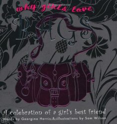 Why Girls Love Bags, Hardcover, By: Georgina Harris