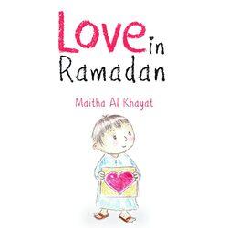 Love In Ramadan, Paperback Book, By: Maitha'a Al Khayyat