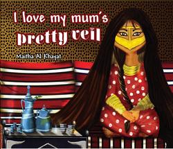 I Love My Mum`s Pretty Veil, Paperback Book, By: Maitha'a Al Khayyat