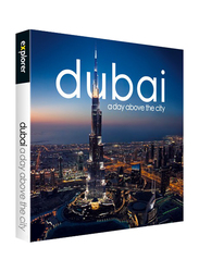 Dubai A Day Above The City (Night), Paperback Book, By: Explorer Publishing