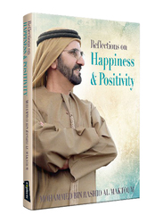 Reflections on Happiness & Positivity, Hardcover Book, By: Mohammed Bin Rashid Al Maktoum
