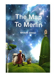 The Map To Merlin, By: Ishaan Singh