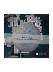 Lad a Journey Through an Architectural Masterpiece (French), By: Department of Cultural & Tourism, Abu Dhabi, Louvre