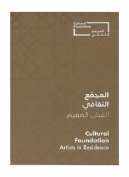 Cultural Foundation - Artists in Residence Book, By: Department of Cultural & Tourism - Abu Dhabi