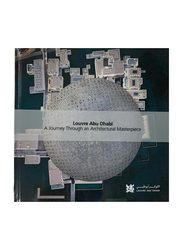 Lad a Journey Through an Architectural Masterpiece (English), By: Department of Cultural & Tourism, Abu Dhabi, Louvre