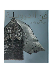 Furusiyya. The Art of Chivalry between East and West (Arabic), By: Department of Cultural & Tourism - Abu Dhabi - Louvre