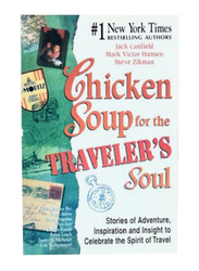 Chicken Soup for the Traveler's Soul, Paperback Book, By: Jack Canfield, Mark Victor Hansen and Steve Zikman