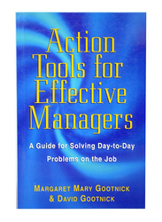 Action Tools for Effective Managers, Paperback Book, By: Margaret Mary Gootnick and David Gootnick