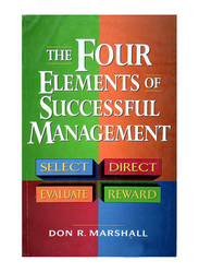 The Four Elements of Successful Management, Paperback Book, By: Don R. Marshall
