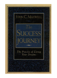 The Success Journey, Paperback Book, By: John C. Maxwell