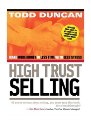 High Trust Selling, Paperback Book, By: Todd Duncan