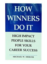 How Winners Do it, Paperback Book, By: Michael W. Mercer