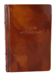 French Without Toil, Hardcover Book, By: A. Cherel